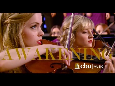 """""""AWAKENING"""" - Performed by the CBU University Choir and Orchestra"""