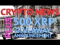 Crypto Live 500 XRP Giveaway Announcement -Ripple XRP Banking App Live in Fall - [PART 1]