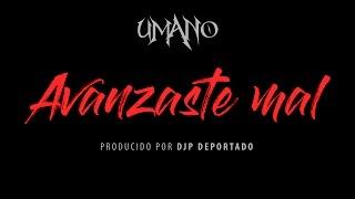 Umano feat. Warrior y Django - Avanzaste mal