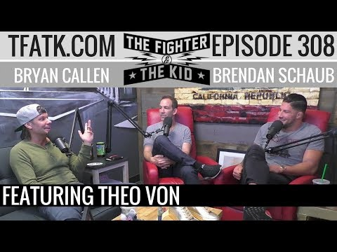 The Fighter and The Kid - Episode 308: Theo Von