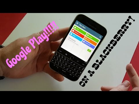 How to put Google Play on a BlackBerry Classic, Passport, Q10, Z10, Z30