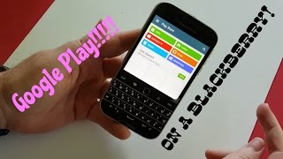 How to put Google Play on a BlackBerry Classic, Passport, Q10, Z10, Z30 Free HD Video