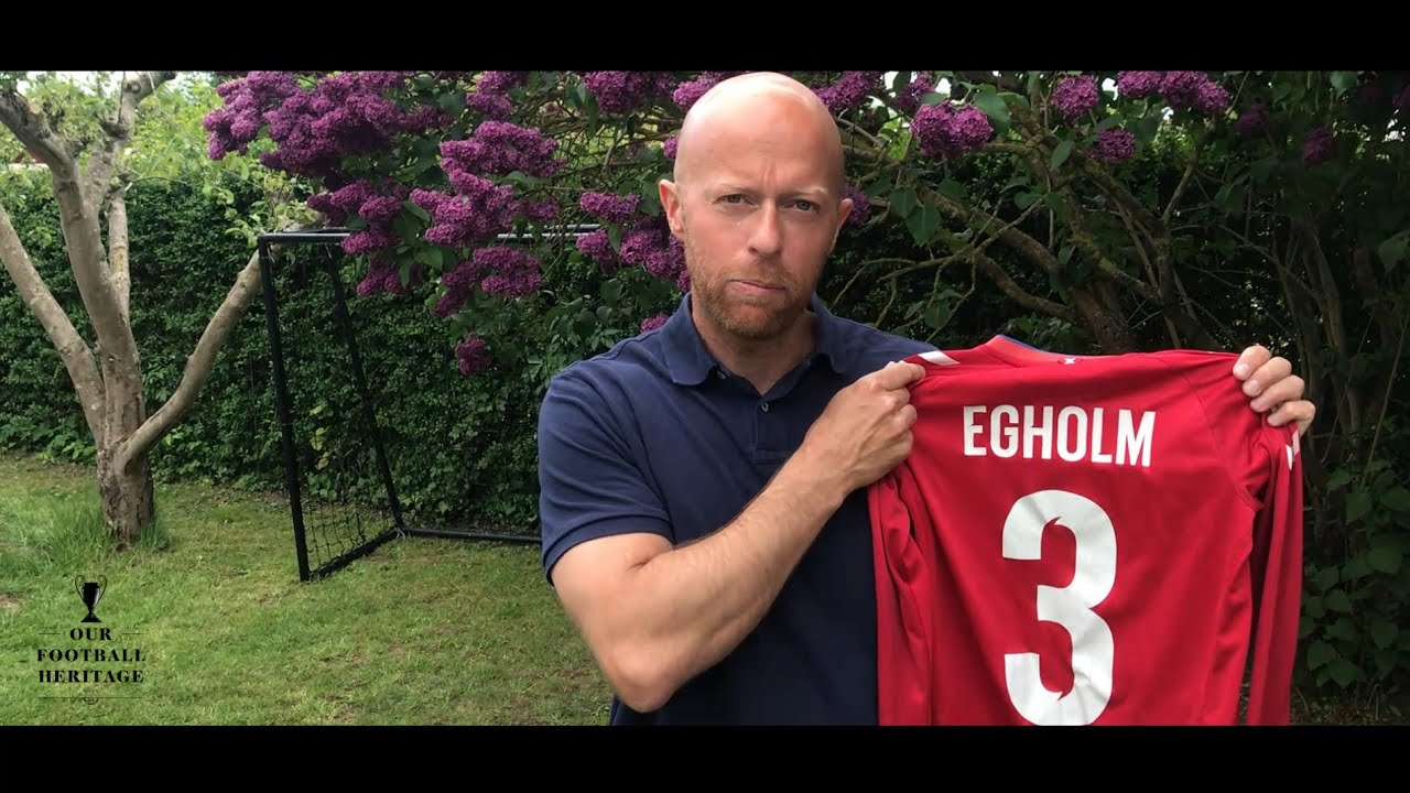 Our Football Heritage | ZAK EGHOLM