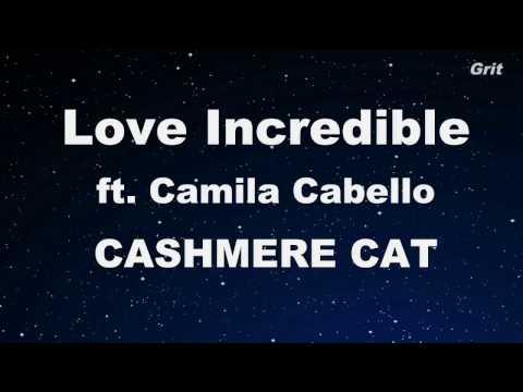 Love Incredible ft. Camila Cabello - Cashmere Cat  Karaoke 【No Guide Melody】 Instrumental