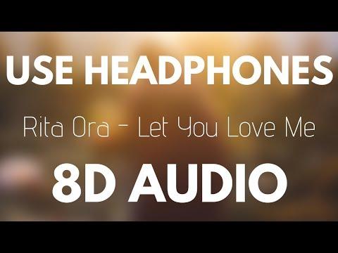 Rita Ora - Let You Love Me (8D AUDIO)