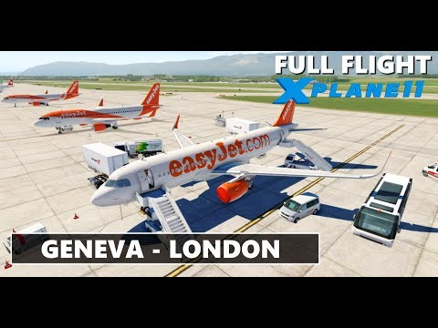 X-PLANE 11 | EASYJET | GENEVA  (LSGG) - LONDON STANSTED (EGSS) FULL LIVE FLIGHT | A320 EASYJET