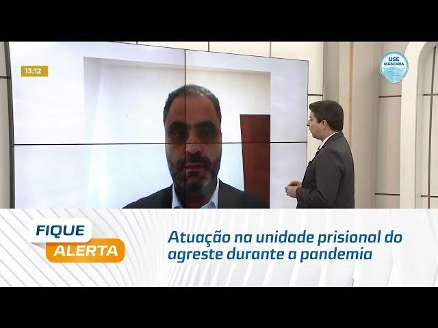 Fala Defensor: Atuação na unidade prisional do agreste durante a pandemia