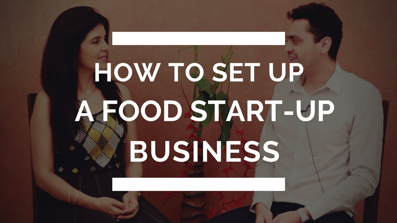 How to Start/Open a Successful Food Startup Business in India