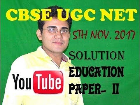 CBSE UGC NET EDUCATION 5TH NOV. 2017 SOLUTION PAPER- II