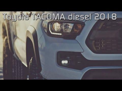 Toyota Tacoma Diesel 2018