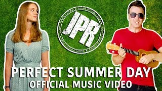 PERFECT SUMMER DAY - Official Music Video - By Josef Pitura-Riley