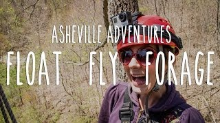 Big Adventures In Asheville, NC - Float, Fly and Forage