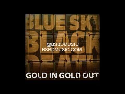 Blue Sky Black Death - Gold In, Gold Out - NOIR - OFFICIAL HQ
