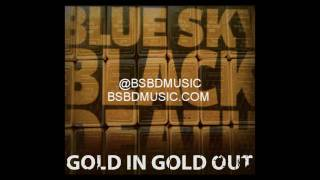 Blue Sky Black Death - Gold In, Gold Out - NOIR - OFFICIAL HQ