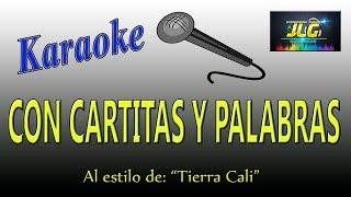 CON CARTITAS Y PALABRAS -karaoke JLG- Tierra Cali