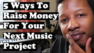 5 Ways to Raise Funds for your Next Music Release