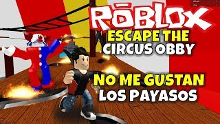 ICH MAG DAS PAYASOS NICHT! ROBLOX: ESCAPE DER CIRCUS OBBY