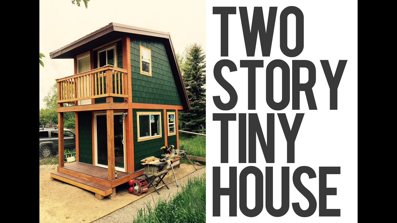 Two story tiny house in wyoming youtube for Small two story homes