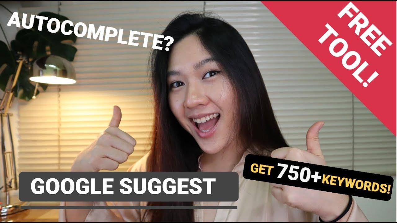 Google Suggest (FREE TOOL) Get 750+ Autocomplete Keywords