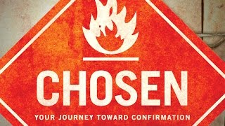 CHOSEN: Your Journey Toward Confirmation Trailer