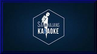 Sai Bhajans Karaoke - Volume 04