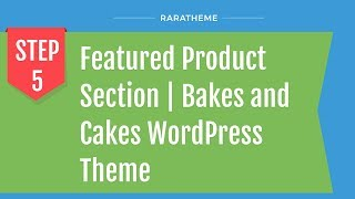 Step 5: Featured Product Section | Bakes and Cakes WordPress Theme