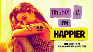 Baixar Marshmello ft. Ariana Grande, Bastille - Thank U, Next vs. Happier (MASHUP)