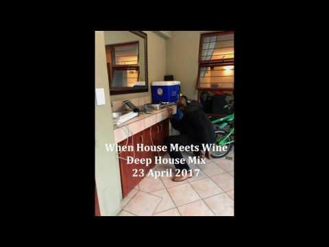 (DJ MT) - When House Meets Wine Deep House Mix - 23 April 2017