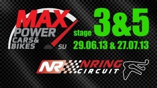 Max Power Cars & Bikes / Stage 3 & 5 / NRing [Time Attack]
