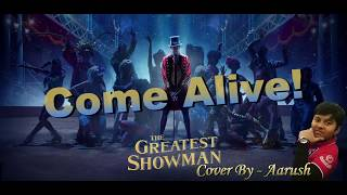 Come Alive (The Greatest Showman) -  Cover By Aarush