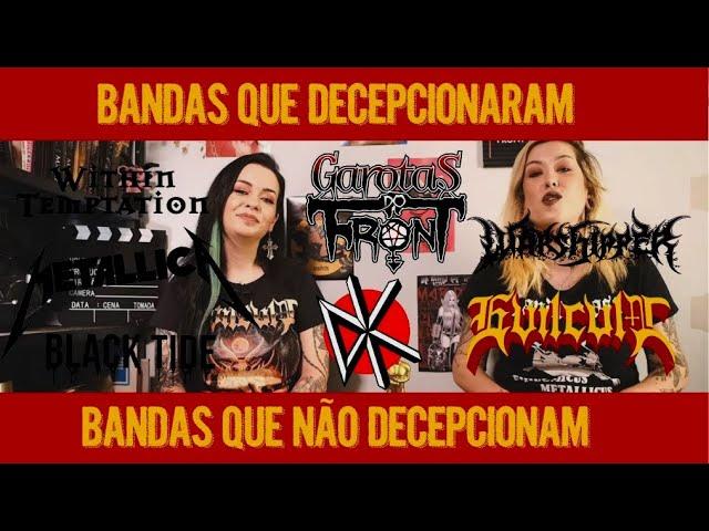 GAROTAS DO FRONT # 03 | Bandas que decepcionaram (METALLICA, DEAD KENNEDYS, WITHIN TEMPTATION)