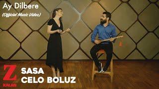 Sasa - Ay Dilbere (ft. Celo Boluz)