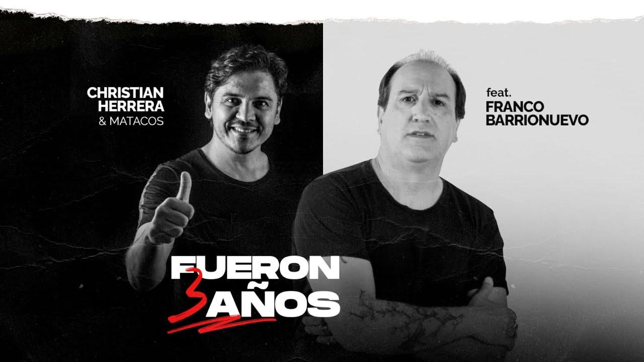 """""""Fueron tres años"""" por Christian Herrera y Franco Barrionuevo"""