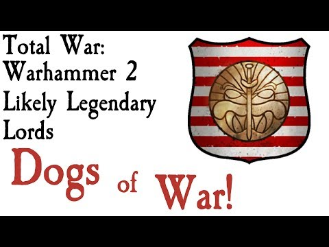 Likely Legendary Lords Dogs of War (Part 2 Dogs of War Serie