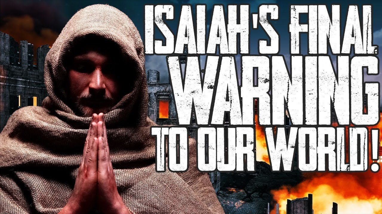 *WARNING* ISAIAH'S FINAL WARNING To Our World BEFORE The Second Coming of Christ!