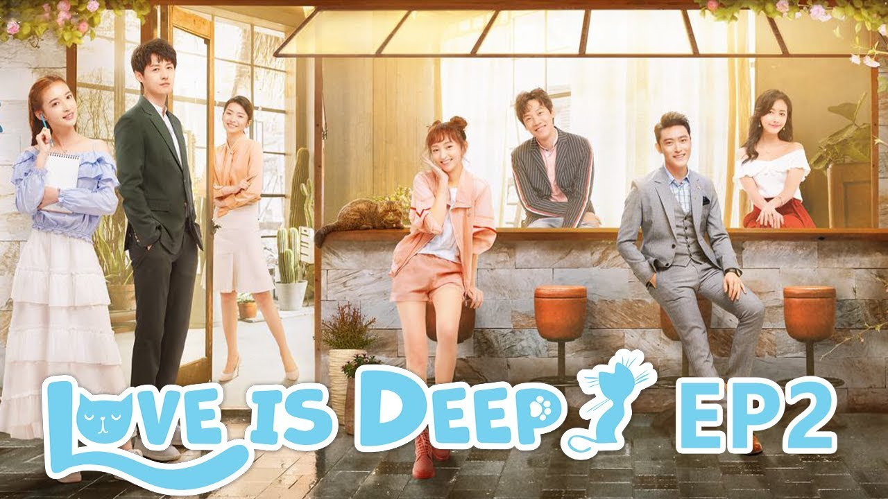【ENG SUB 】《Love Is Deep》EP2——Starring: Harry Hu, Connie Kang, Justin Zhao