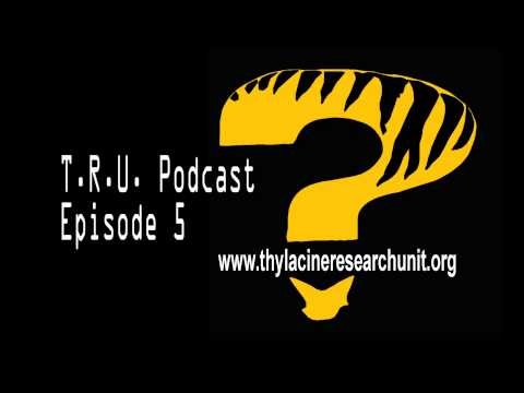 T.R.U. Podcast Episode 5 - Examining a 2015 sighting of Thyl