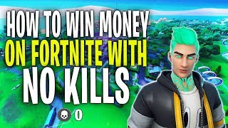 How To Win Money On Fortnite Without Getting A Kill