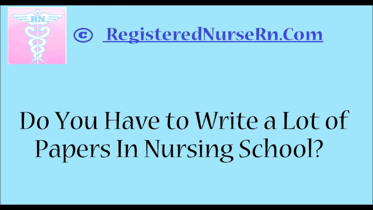 do you have to write papers in nursing school