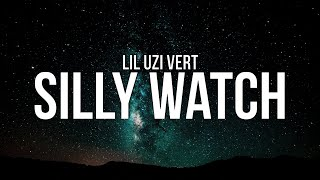 Lil Uzi Vert - Silly Watch (Lyrics)
