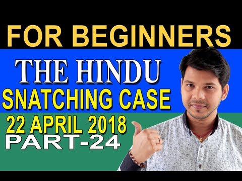 22 APRIL 2018 THE HINDU FOR BEGINNERS NEWS PAPER READING (PART-24)