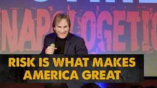 Risk Is What Makes America GREAT! | Brad Stine Has Issues