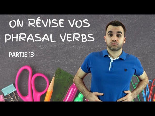 On révise vos phrasal verbs - partie 13