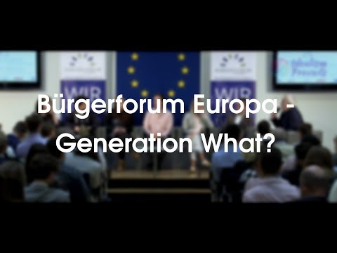 Bürgerforum Europa - Generation What?