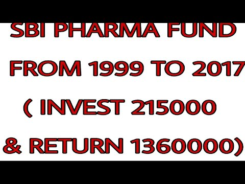 SBI PHARMA FUND FROM 1999 TO 2017( INVEST 215000 & RETURN 1360000)