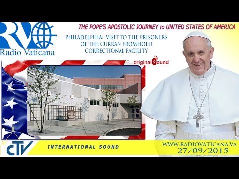 Pope Francis in the USA - Visit to detainees