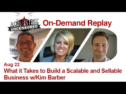 Real Estate Agent Marketing: What it Takes to Build a Scalable and Sellable Business w/Kim Barber