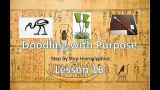 Learn Hieroglyphics Lesson 16 - Doodling with Purpose: Step By Step guide to learning at home