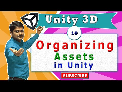 Unity Essentials Tutorial 18 - Assets - Organization of Assets