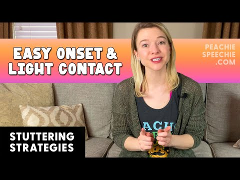 Easy Onset and Light Contact Stuttering Strategies by Peachie Speechie